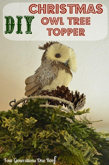 DIY Christmas decorations {owl topper} - Four Generations One Roof