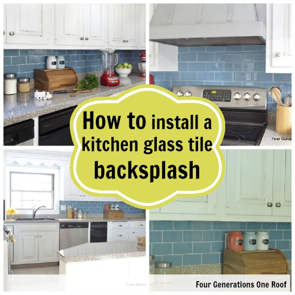 How To Install A Backsplash Tutorial Four Generations One Roof New Installing Tile Backsplash