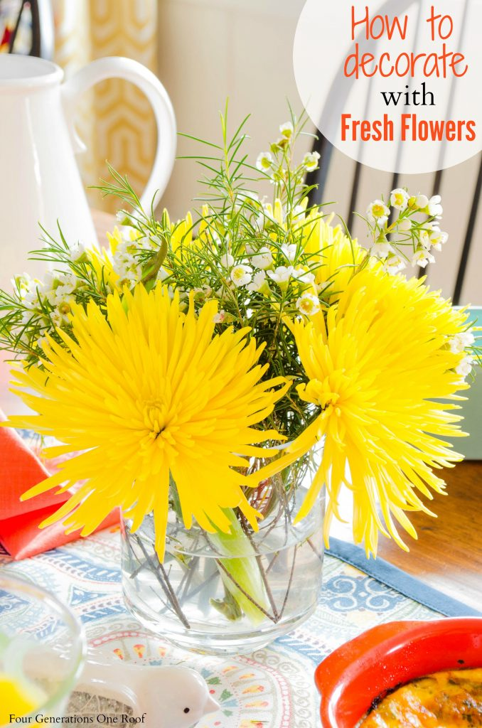 how to decorate with fresh flowers / 10 minutes or less decorating ideas