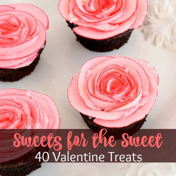 40 sweets for the sweet valentine treats page 2 of 3 four generations one roof