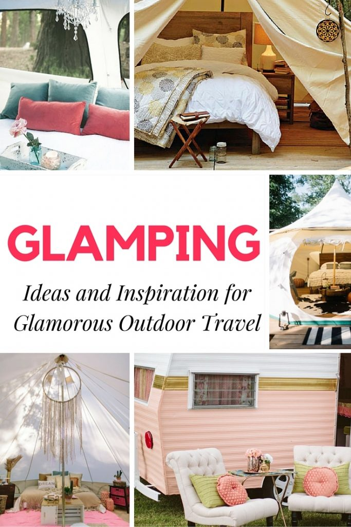 What is Glamping? Glamping Ideas