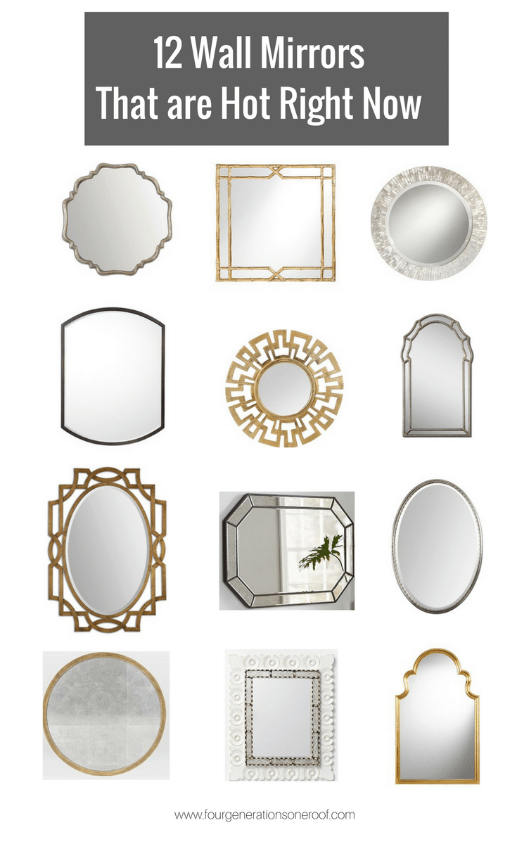 12 mirrors that are totally hot right now in the home decor industry. You are going to love them all! Good luck choosing one! | Four Generations One Roof