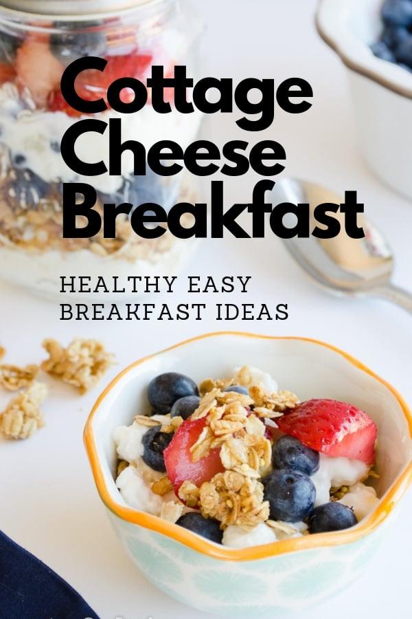 Cottage Cheese Breakfast ideas granola, fruit, mason jar
